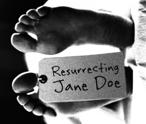 Resurrecting Jane Doe